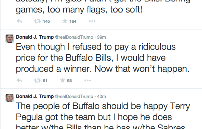 Donald Trump claimed on Monday on Twitter that he's glad he didn't buy the Bills, but, had the NFL accepted his bid, he would've produced a winning team.