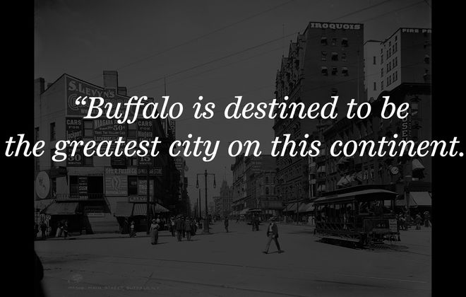 And now, Buffalo: some very nice things people have said about you