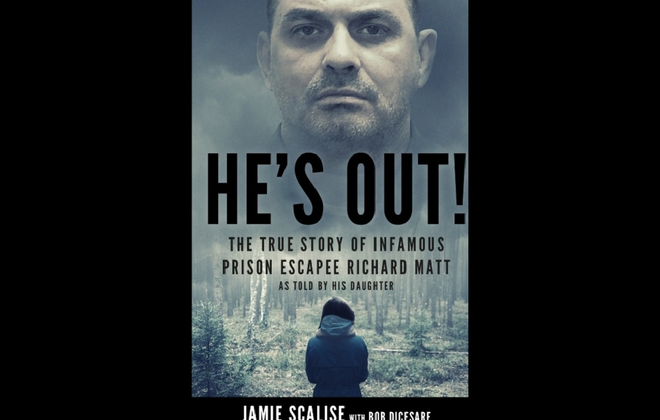 """""""He's Out,"""" is a new book by North Tonawanda resident Jamie Scalise about her father, Richard W. Matt, a murderer who escaped from state prison in 2015 and was shot dead by a police officer."""